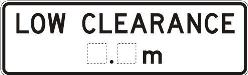 Low clearance sign. Road Rules 2008 (rule 102)