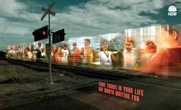 Image showing part of the railway crossing safety campaign called 'Some things in your life are worth waiting for'.