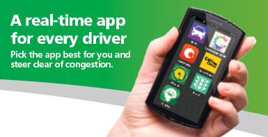 A real-time app for every driver. Pick the app best for you and steer clear of congestion.