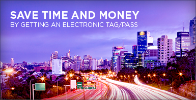 Paying for tolls. Save time and money by getting an electronic tag or pass.