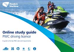 Download the Personal Watercraft (PWC) Driving Licence Study Guide (PDF, 1.45Mb)