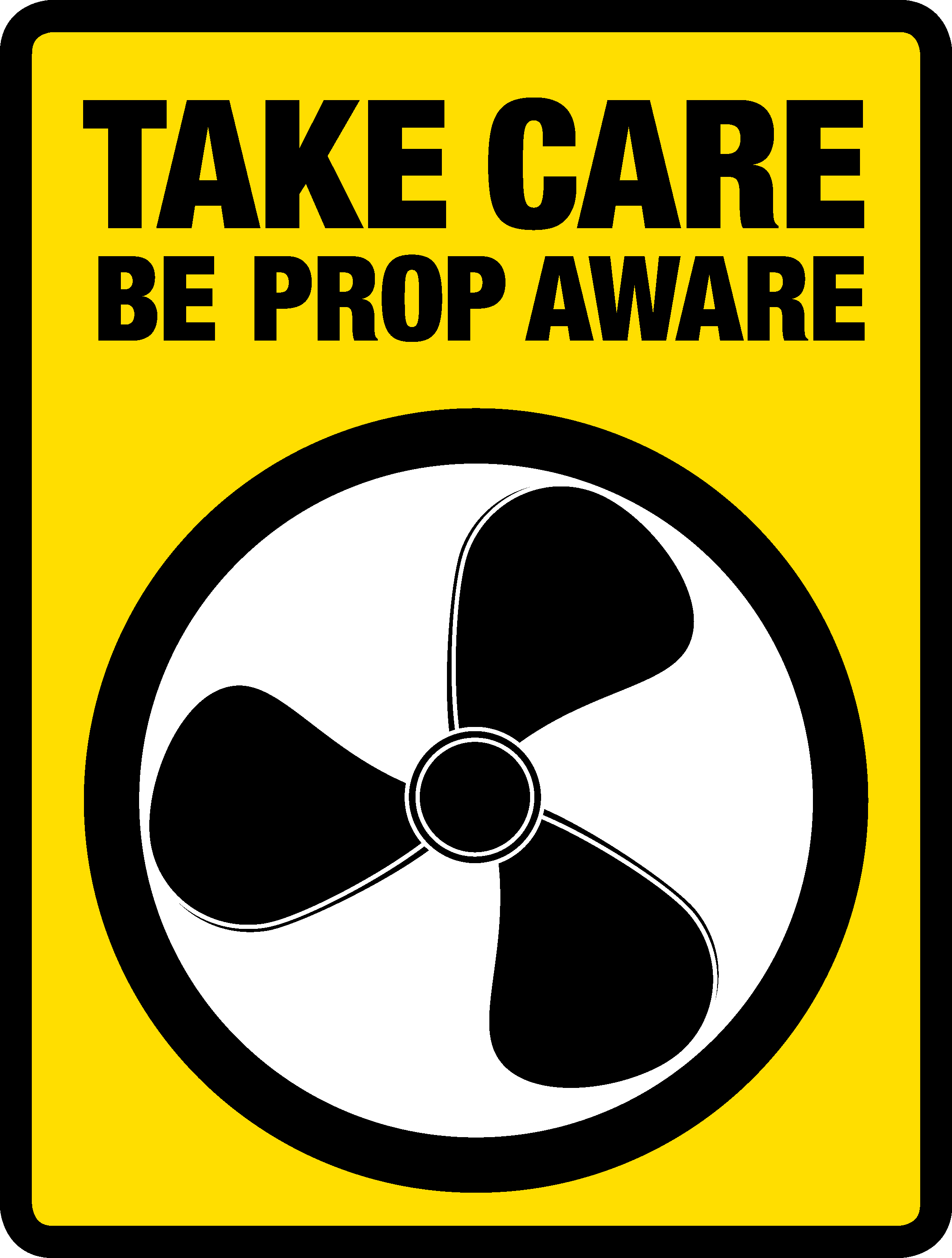 Take Care Be Prop Aware Safety Campaigns Safety