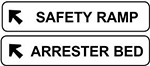 Examples of SAFETY RAMP and ARRESTER BED signs. These have black text on a white background, and an arrow indicating the location of the ramp or bed.