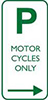 Example of a sign reading P MOTORCYCLES ONLY in green text on a white background, and an arrow indicating the direction of the zone.