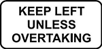 Example of a motorway sign reading KEEP LEFT UNLESS OVERTAKING in black text on a white background.