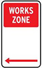 Example WORKS ZONE sign, with white text on a red square, shown on a white sign with arrows indicating the direction of the zone.