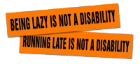 Mobility parking stickers with the slogans BEING LAZY IS NOT A DISABILITY and RUNNING LATE IS NOT A DISABILITY
