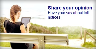 Share your opinion. Have your say about toll notices.