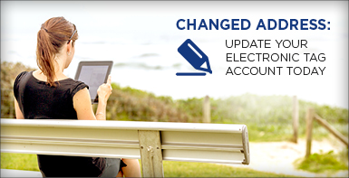 Changed address? Update your electronic tag account today.